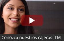 Mire este video para obtener más información sobre los cajeros ITM