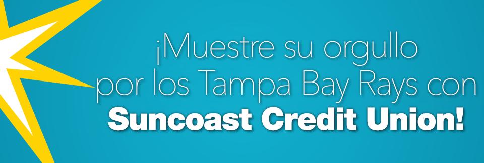 ¡Muestre su orgullo por los Tampa Bay Rays con Suncoast Credit Union!